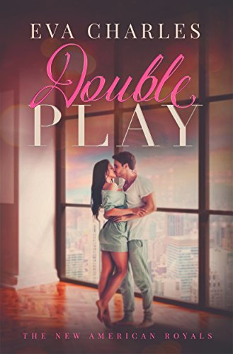 Double Play (The New American Royals Book 3)