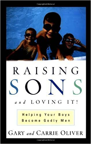 Book By Gary Oliver - Raising Sons and Loving It! (2000-04-16)