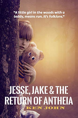 Jesse, Jake & The Return of Antheia (Jesse & Jake Book 2) by [John, Ken]