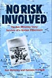 img - for No Risk Involved: The Ken McGinley Story : Survivor of a Nuclear Experiment book / textbook / text book