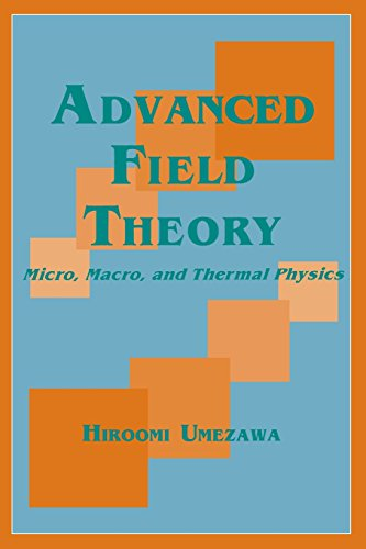 Advanced Field Theory: Micro, Macro, and Thermal Physics ()