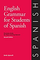 English Grammar for Students of Spanish: The Study Guide for Those Learning Spanish, 7th edition (O&H Study Guides)