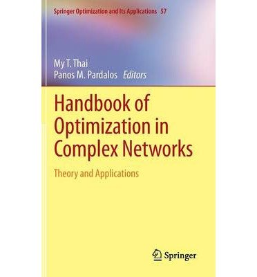 [(Handbook of Optimization in Complex Networks: Theory and Applications v. 1 )] [Author: My T. Thai] [Dec-2011] ebook