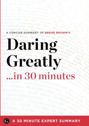 Daring Greatly: How the Courage to Be Vulnerable Transforms the Way We Live, Love, Parent, and Lead by Brene Brown (30 M