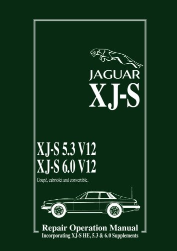 Jaguar XJ-S 5.3 V12 & 6.0 V12 Repair Operation Manual + XJ-S HE Supp (Official Workshop Manuals)