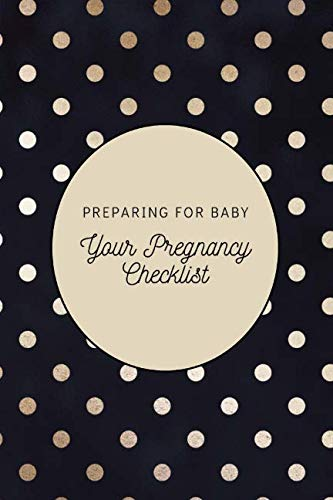 Your Pregnancy Checklist Preparing for Baby: To Do List, Before Baby Arrives, Expecting Baby, Week by Week, Pregnancy Organizer, First Time Moms, ... Daily Planner; Gold Dots on Black Satin