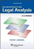 Deconstructing Legal Analysis: A 1L Primer (Academic Success Series)