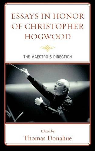 Essays in Honor of Christopher Hogwood: The Maestro's Direction