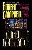 Alice in La-La Land, Robert Campbell, 0671733435
