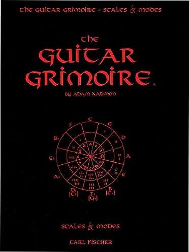 the guitar grimoire a compendium of formulas for guitar scales and rh amazon com Guitar Chords Guitar Chords Scales and Keys