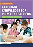 Language Knowledge for Primary Teachers (David Fulton Books) 4th (fourth) Edition by Wilson, Angela, Scanlon, Julie published by Routledge (2011)