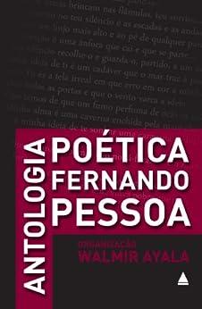 Antologia poética - Fernando Pessoa (Portuguese Edition) by [Pessoa, Fernando, Ayala, Walmir]