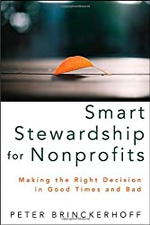 Smart Stewardship for Nonprofits: Making the Right Decision in Good Times and Bad