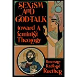 Sexism and God-Talk : Toward a Feminist Theology, Ruether, Rosemary Radford, 0807011045