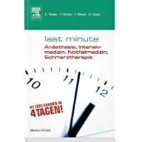 Last Minute Anästhesie, Intensivmedizin, Notfallmedizin, Schmerztherapie