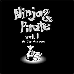 Ninja and Pirate: Volume 1: Joe Flanders: 9781499294583 ...