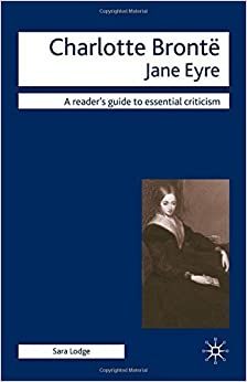 Book Charlotte Bronte - Jane Eyre (Readers' Guides to Essential Criticism) by Sara Lodge (2009-01-15)