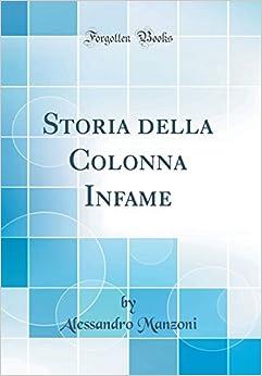 Storia della Colonna Infame (Classic Reprint) (Italian Edition)