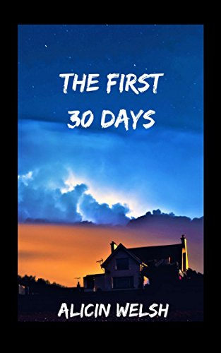 The First 30 Days by [Welsh, Alicin]