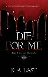 Die For Me (The Tate Chronicles Book 3)