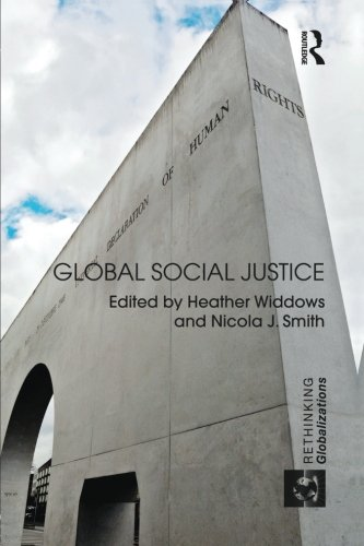 Global Social Justice (Rethinking Globalizations)