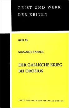 Book Der Gallische Krieg Bei Orosius (Zuercher Beitraege Zur Geschichtswissenschaft)