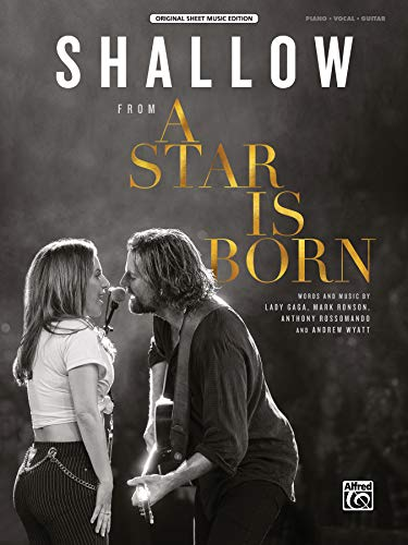- Shallow: from A Star Is Born, Sheet (Original Sheet Music Edition)