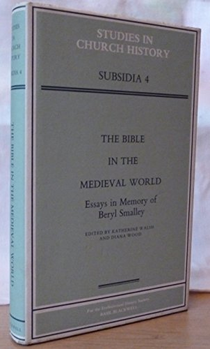 The Bible in the Medieval World: Essays in Memory of Beryl Smalley (Studies in Church History : Subsidia 4)