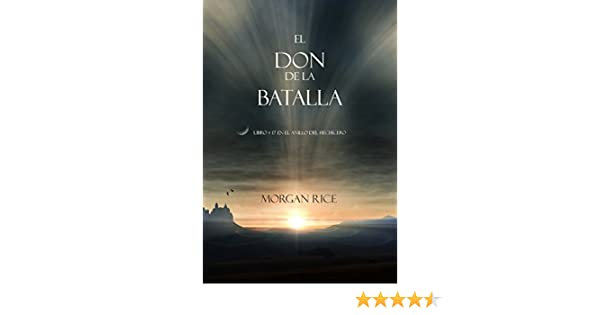 Amazon El Don De La Batalla Libro17 Anillo Del Hechicero Spanish Edition EBook Morgan Rice Kindle Store