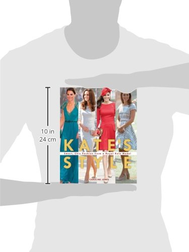 Kate 39 S Style Smart Chic Fashion From A Royal Role Model Buy Online In Uae Paperback