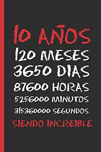 10 AÑOS SIENDO INCREIBLE: REGALO DE CUMPLEAÑOS ORIGINAL Y DIVERTIDO.  DIARIO, CUADERNO DE NOTAS, APUNTES O AGENDA ESCOLAR. por Inspired Notebooks