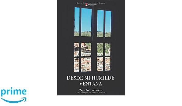 Desde mi humilde ventana (Spanish Edition): Diego Torres: 9788491944539: Amazon.com: Books