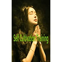 Self Cultivation Training: My Utmost for His Highest