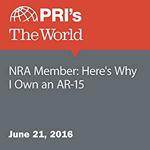 NRA Member: Here's Why I Own an AR-15