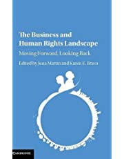 The Business and Human Rights Landscape: Moving Forward, Looking Back