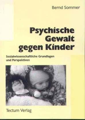 Psychische Gewalt gegen Kinder. Sozialwissenschaftliche Grundlagen und Perspektiven