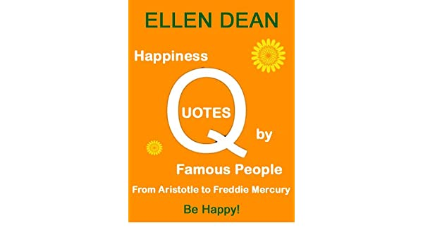 Amazon Happiness Quotes By Famous People From Aristotle To