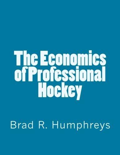The Economics of Professional Hockey by Brad R. Humphreys (2016-06-20)