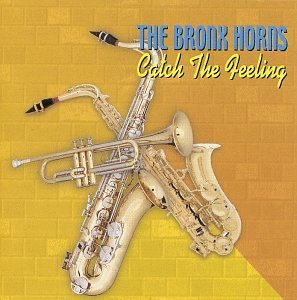 Catch the Feeling by Bronx Horns (1999-03-16)
