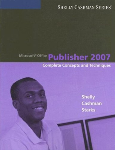 Microsoft Office Publisher 2007: Complete Concepts and Techniques (Available Titles Skills Assessment Manager (SAM) - Office 2007) Pdf