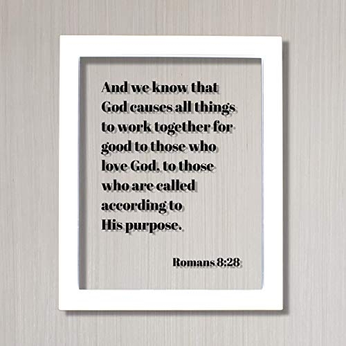 Romans 8:28 – God causes all things to work together for good to those who love – Floating Quote Scripture Frame – Bible Verse – Christian