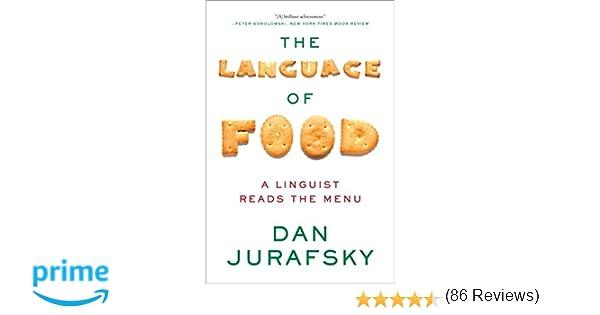 The Language of Food: A Linguist Reads the Menu: Dan Jurafsky ...