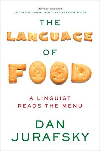 The Language of Food: A Linguist Reads the Menu by imusti