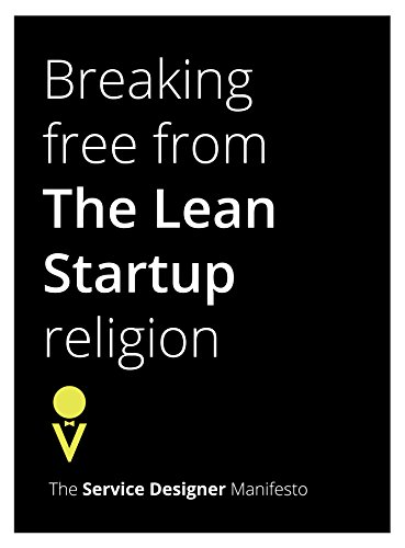 Breaking Free from The Lean Startup religion: The Service Designer Manifesto (English Edition)