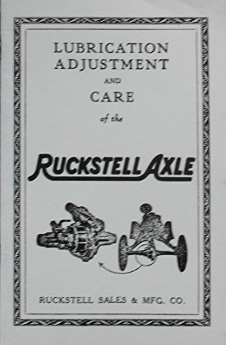FULLY ILLUSTRATED 1909_1910_1911_1912_1913_1914_1915_1916_1917_1918_1920 OWNERS MANUAL FOR THE MODEL T FORD 2-SPEED TRANSMISSION BY RUCKSTELL AXLE Corvers Lubrication, Adjustment & Care
