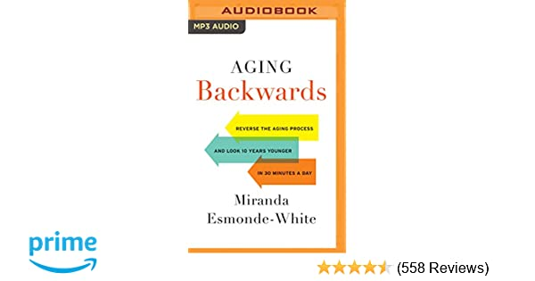 aging backwards reverse the aging process and look 10 years younger rh amazon com