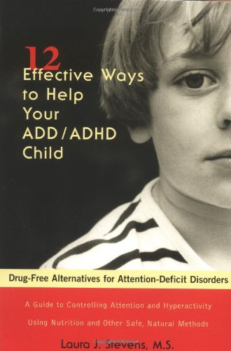 12 Effective Ways To Help Your Add Adhd Child  Drug Free Alternatives For Attention Deficit Disorders