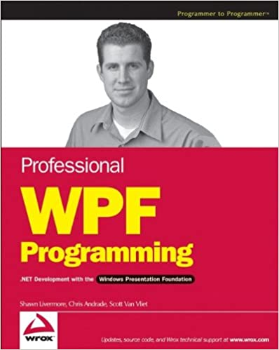 Professional WPF Programming:  NET Development with the Windows