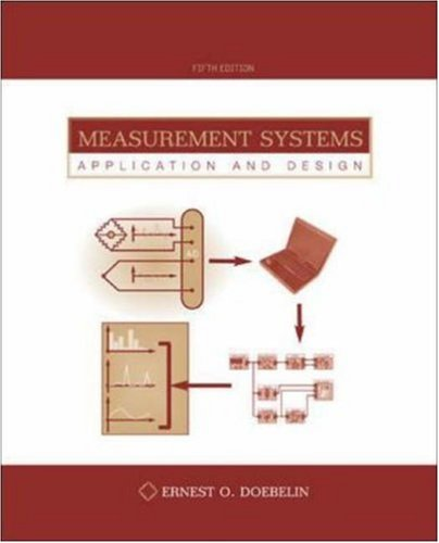 Measurement Systems: Application and Design (Mcgraw-Hill Series in Mechanical and Industrial Engineering)