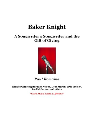 Baker Knight, a Songwriter's Songwriter and the Gift of Giving ()